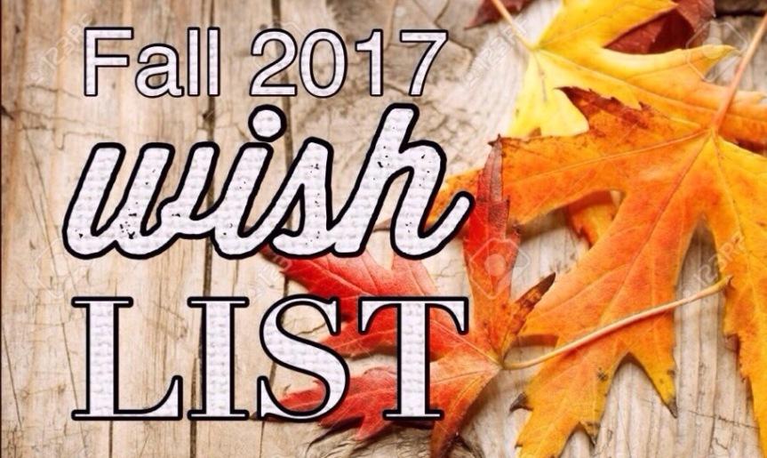 Fall 2017 WantList